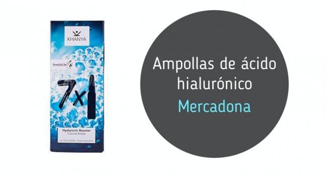 Ampollas de Ácido Hialurónico de Mercadona: Mi opinión