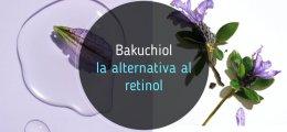 Bakuchiol: la nueva alternativa al retinol