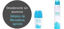 Desodorante sin aluminio Deliplus de Mercadona: opinión