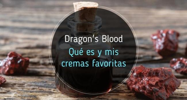 Dragons Blood: cremas con Sangre de Dragón