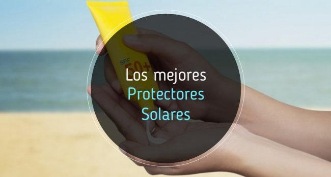 Protectores solares: ¿Cuáles son los mejores?