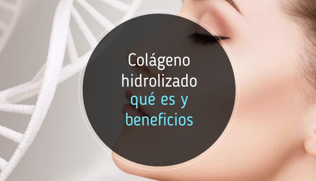 Qué es el colágeno hidrolizado y cuáles son sus beneficios